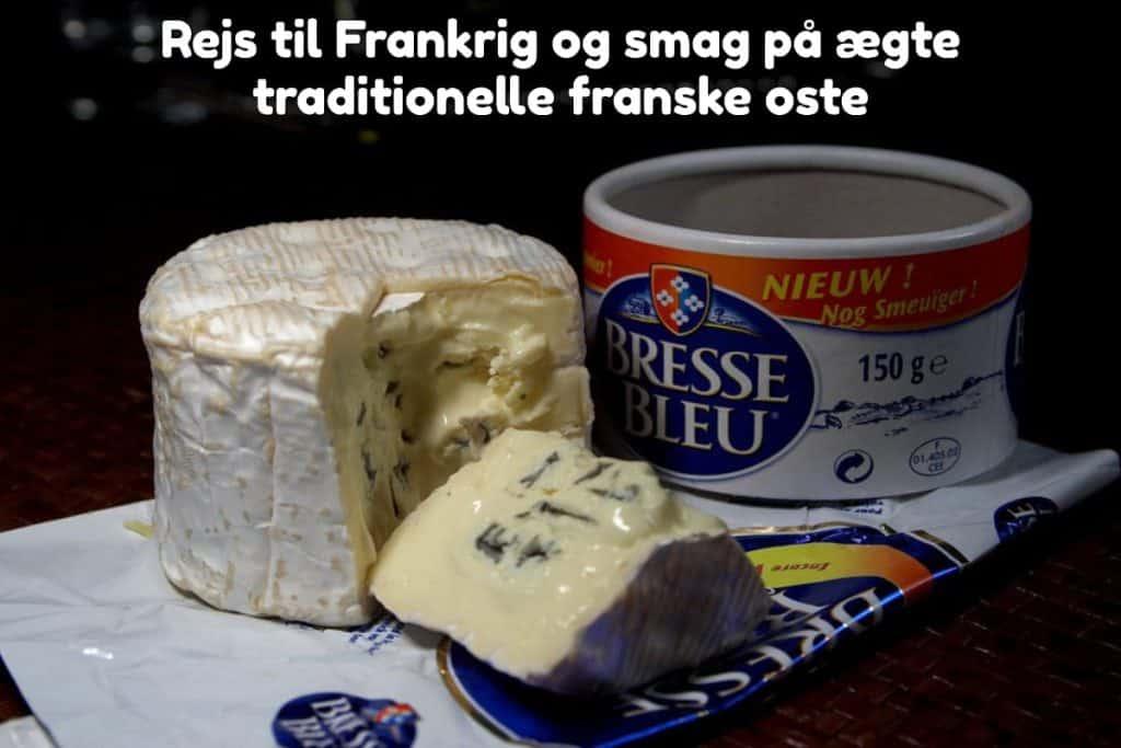 Rejs til Frankrig og smag på ægte traditionelle franske oste