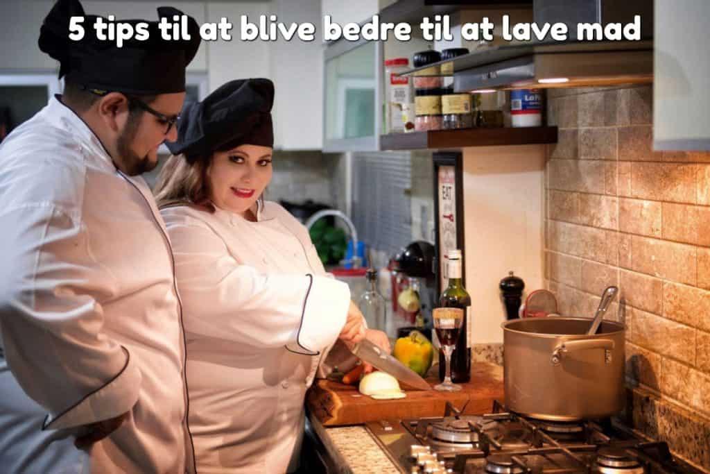 5 tips til at blive bedre til at lave mad