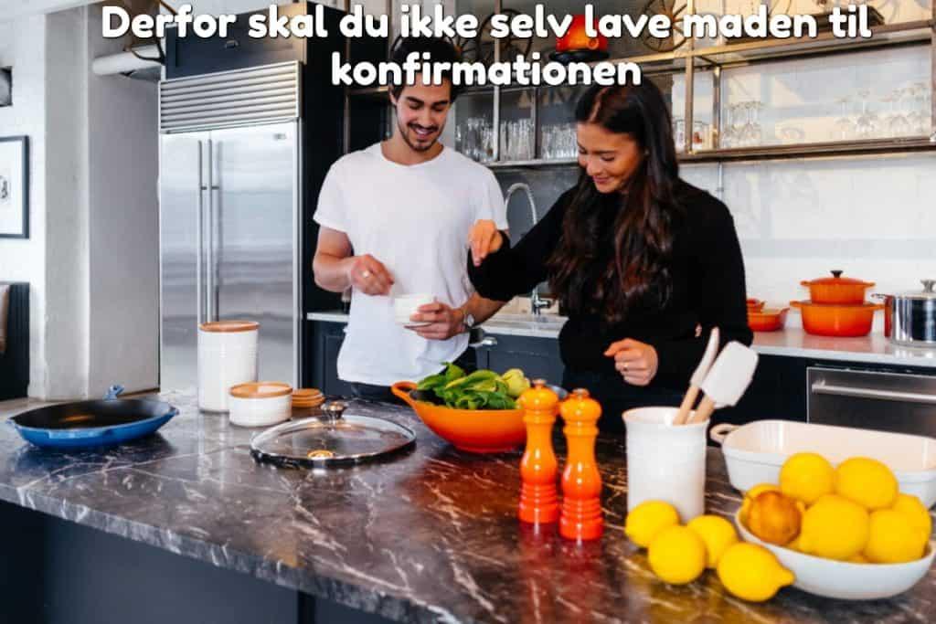 Derfor skal du ikke selv lave maden til konfirmationen